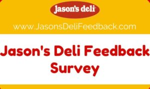 Jason Deli Survey At www.jasonsdelifeedback.com – Get $5 Coupon