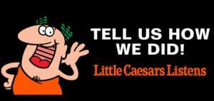 Little Caesars Listens – Take Little Caesars® Survey – littlecaesarslistens.com