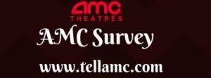 Tellamc – AMC Theatres Customer Survey @ www.tellamc.com
